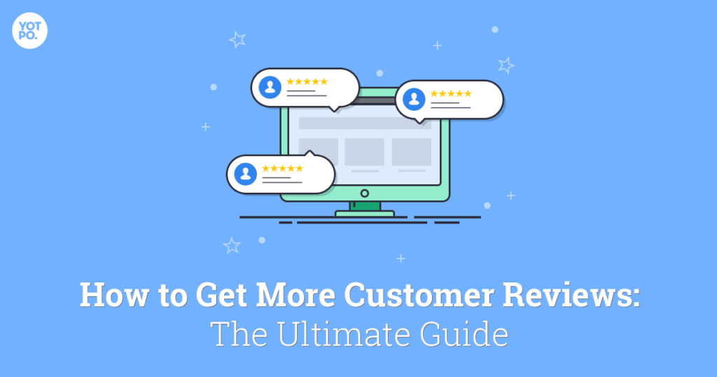 Guide on how to get more customer reviews