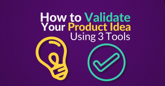Validating a product idea