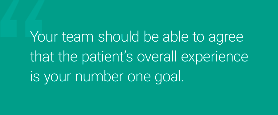 patient experience is your number one goal